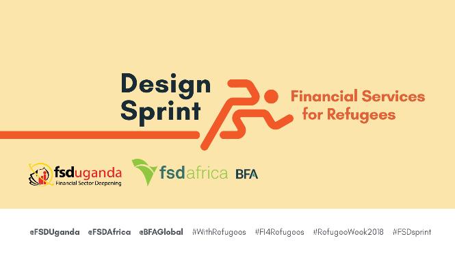 FSD Uganda Design Sprint for Refugee Financial Services