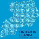 FinTech in Uganda: Implications For Regulation