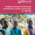Analysis of status of financial inclusion for women and youth in Uganda
