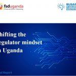 Shifting the Regulator Mindset in Uganda